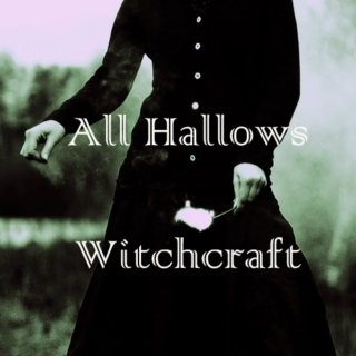 All Hallows // Witchcraft
