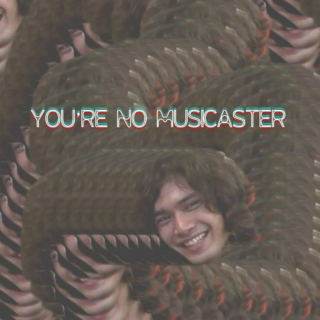 you're no Musicaster