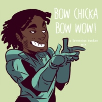 bow chicka bow wow!