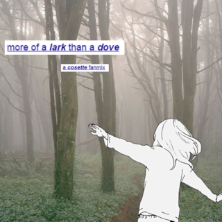 more of a lark than a dove - a cosette fanmix