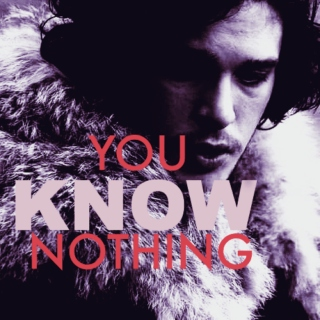 you know nothing