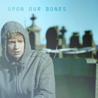 Upon Our Bones: An In The Flesh Mix