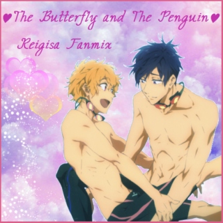 ♥ The Butterfly and The Penguin ♥ // Reigisa Fanmix