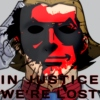 IN  JUSTICE  WE'RE  LOST