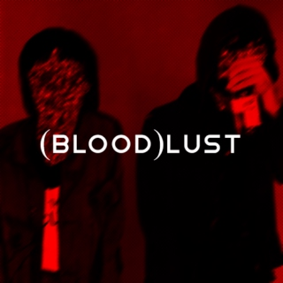 (blood)lust