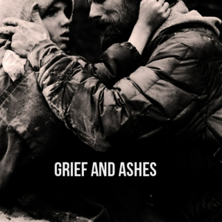 grief and ashes