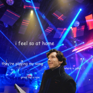 songs Sherlock jams to in the club