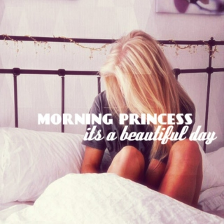 Morning Princess!