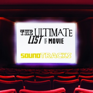 The Ultimate List Of Movie Soundtracks