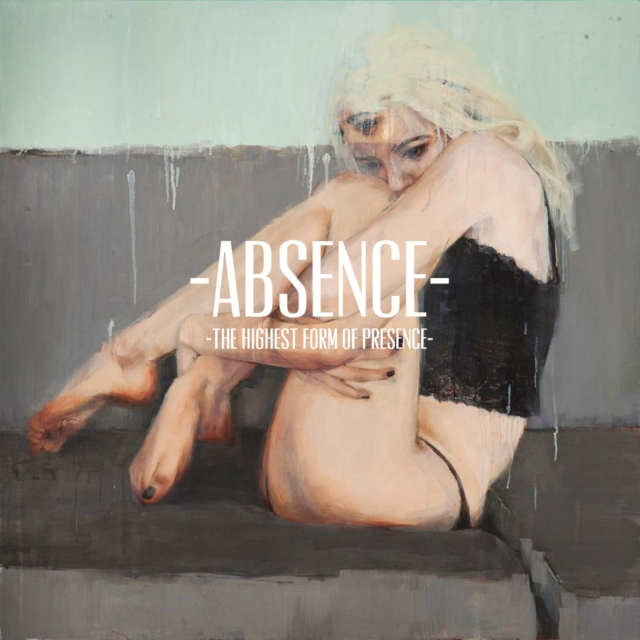 Absence, the highest form of presence.