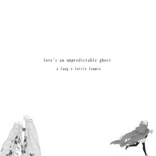 love's an unpredictable ghost