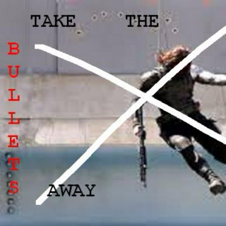 Take The Bullets Away