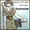 and you still have the brush | Transistor Alternate Ending