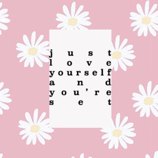 love yourself and you're set ❀