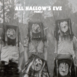 ALL HALLOW'S EVE: PART I