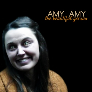 Amy. Amy the beautiful genius