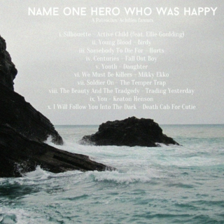 name one hero who was happy
