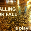 FALLING FOR FALL: A PLAYLIST