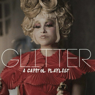 Glitter - A Capitol Inspired Playlist