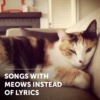 A Song is Worth a Thousand Meows