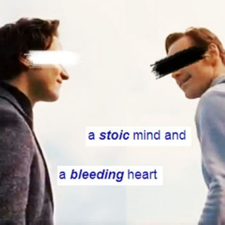 a stoic mind and a bleeding heart