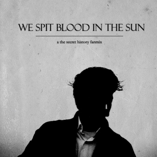 we spit blood in the sun