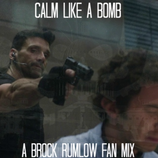 Calm Like A Bomb | Brock Rumlow
