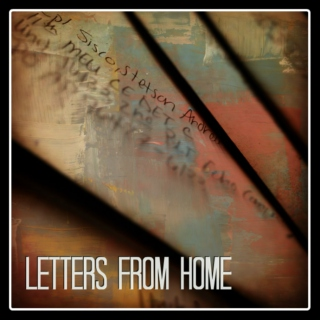Letters From Home (For Stetson Pt. II)