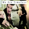 We Are Timeless