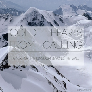 Cold Hearts From Calling