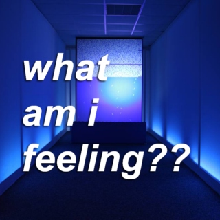 what am i feeling??