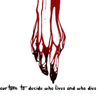 our turn to decide who lives and who dies