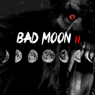 BAD MOON II