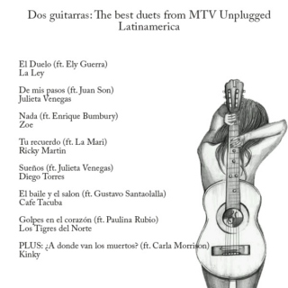 Dos guitarras: The best duets from MTV Unplugged Latinamerica