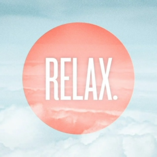 Don't care about the world. Just relax...