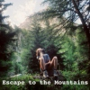 Escape to the Mountains