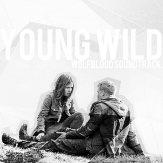 YOUNG WILD (Rhydian/Maddy)