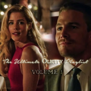 The Ultimate Olicity Playlist - Vol. 1