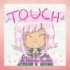 TOUCH - A Hinanami Fanmix