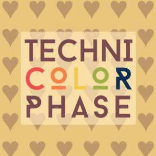 Technicolor Phase