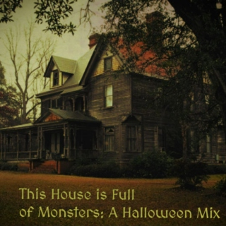 This House is Full of Monsters: A Halloween Mix