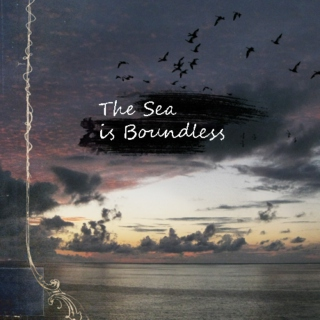 The Sea Is Boundless