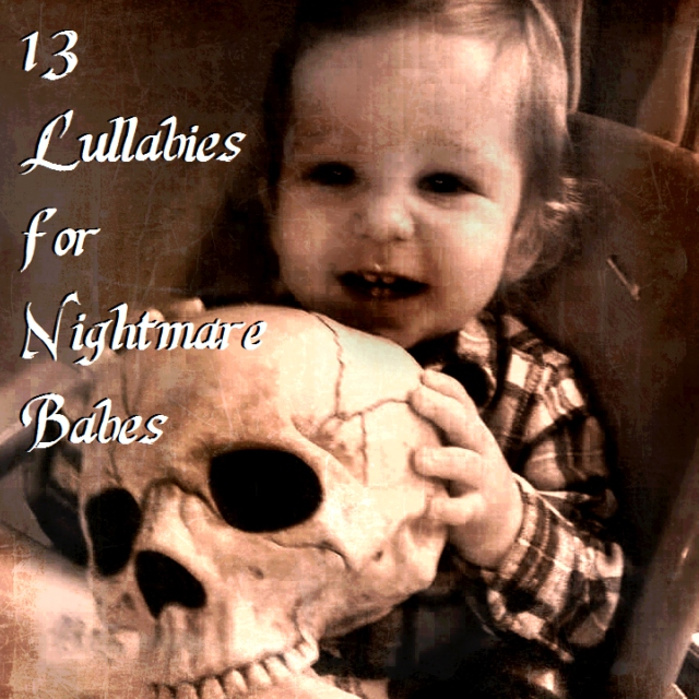 13 Lullabies for Nightmare Babes