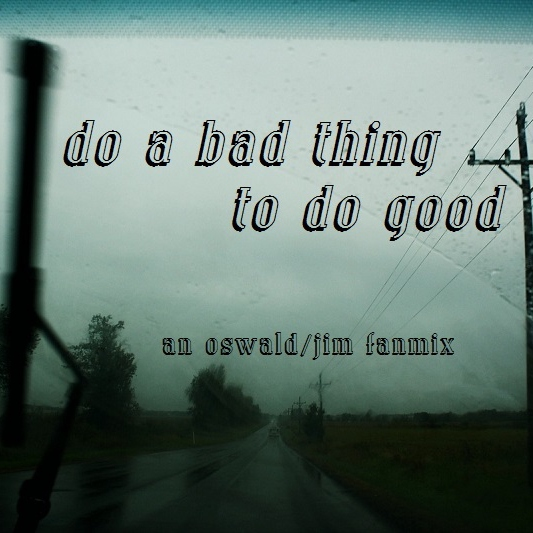 do a bad thing to do good