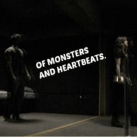 of monsters and heartbeats.