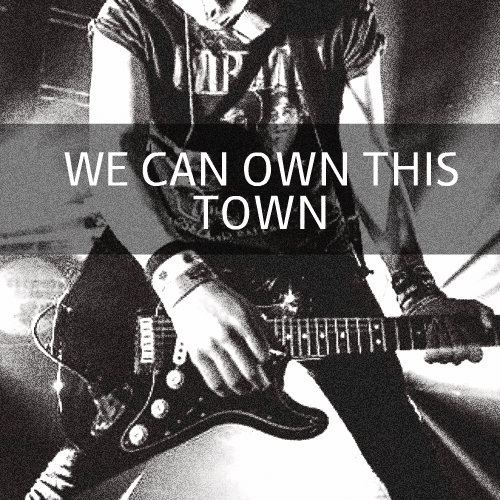 we can own this town.