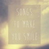 Songs To Make You Smile