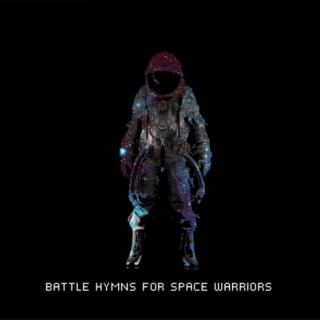 battle hymns for space warriors