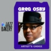 Greg Osby: Artist's Choice