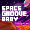 Space Groove, Baby